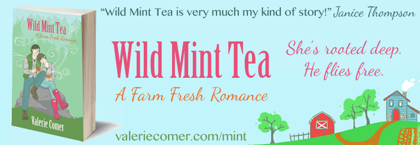 Wild Mint Tea, A Farm Fresh Romance, farm lit, food lit, Valerie Comer