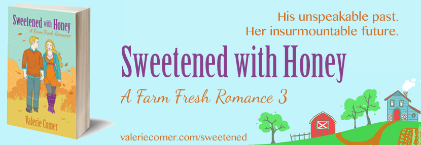 Sweetened with Honey, Farm Lit, farm fresh romance, valerie comer