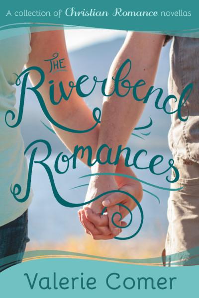 The Riverbend Romances 1-5