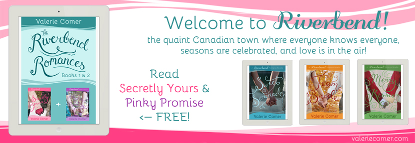 Riverbend Romance Novella Series, Valerie Comer, Secretly Yours, Pinky Promise, Sweet Serenade, Team Bride, Merry Kisses