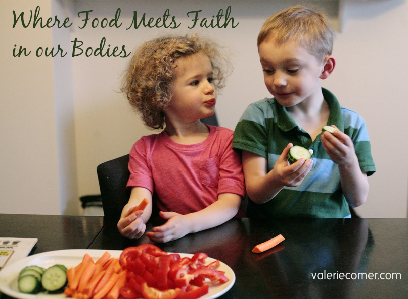 Where Food Meets Faith: in our Bodies