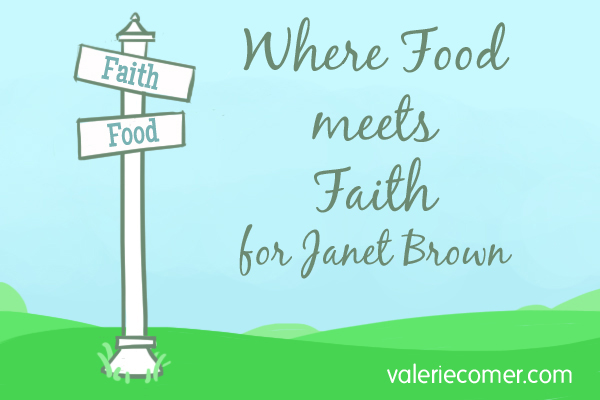 Where Food meets faith for janet brown