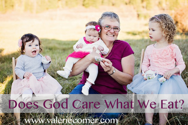 where food meets faith, valerie comer, does god care what we eat