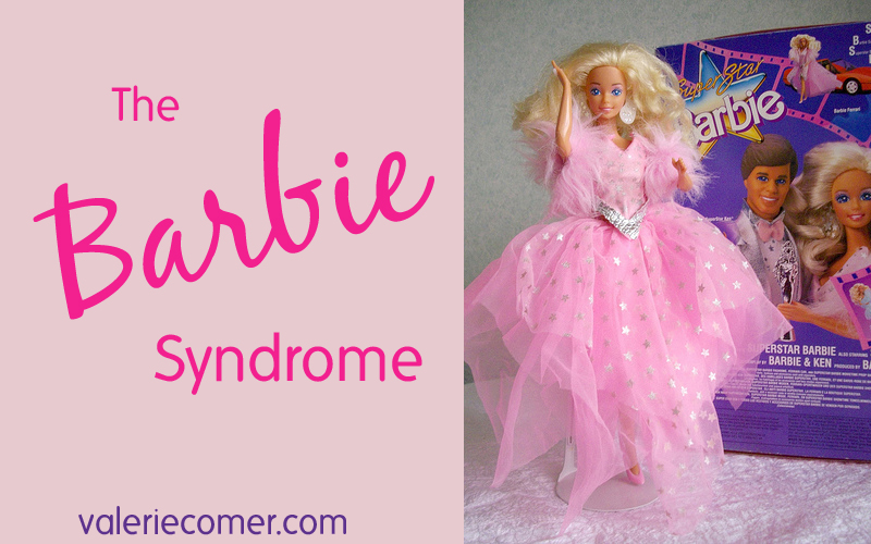 journey to beauty, barbie syndrome, valerie comer
