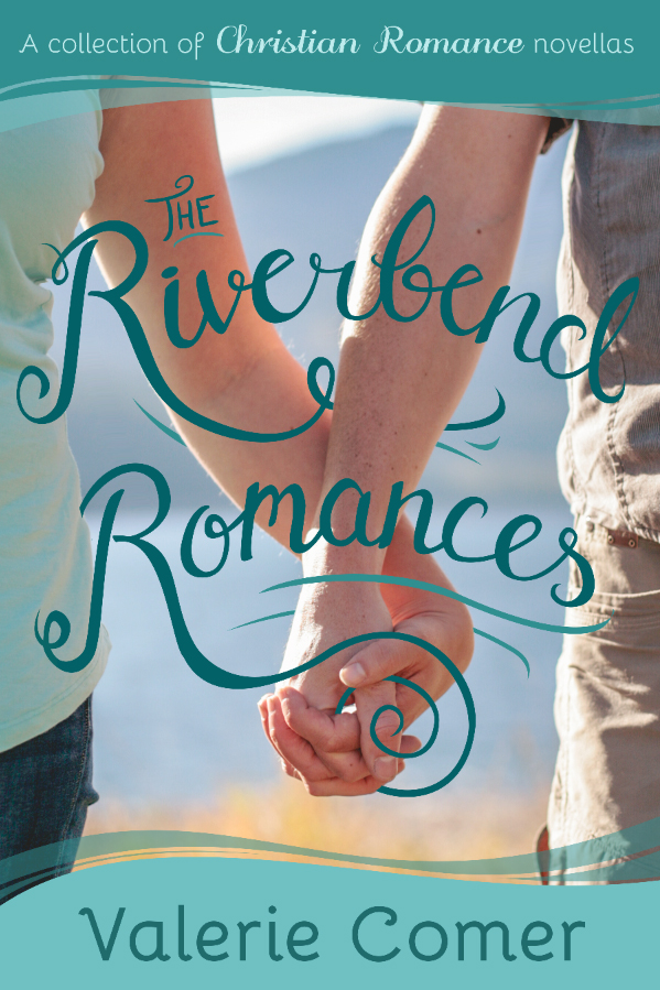 The Riverbend Romances (complete collection)<br>by Valerie Comer