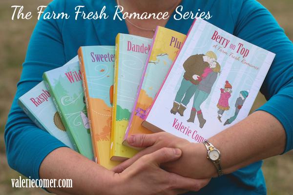 Farm Fresh Romance series, Raspberries and Vinegar, Domino's Game, Wild Mint Tea, Sweetened with Honey, Dandelions for Dinner, Plum Upside Down, Berry on Top, Valerie Comer