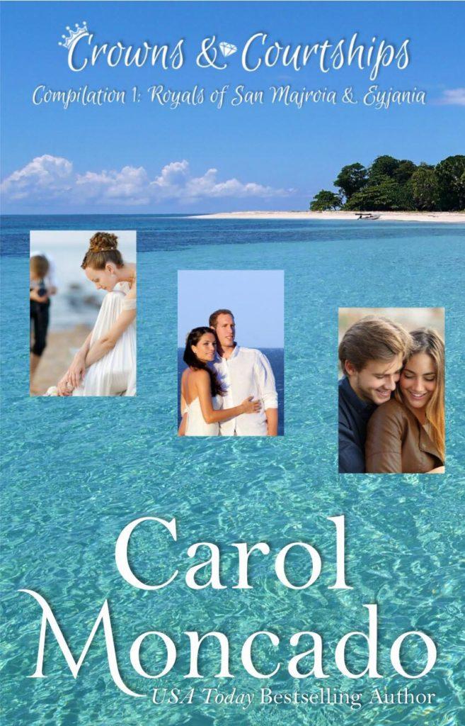 Crowns & Courtships, Compilation 1: Royals of San Majoria & Eyjania by Carol Moncado