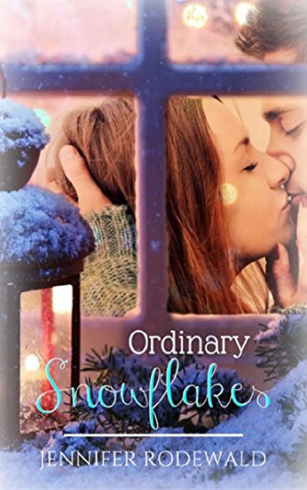 Ordinary Snowflakes<br>by Jennifer Rodewald