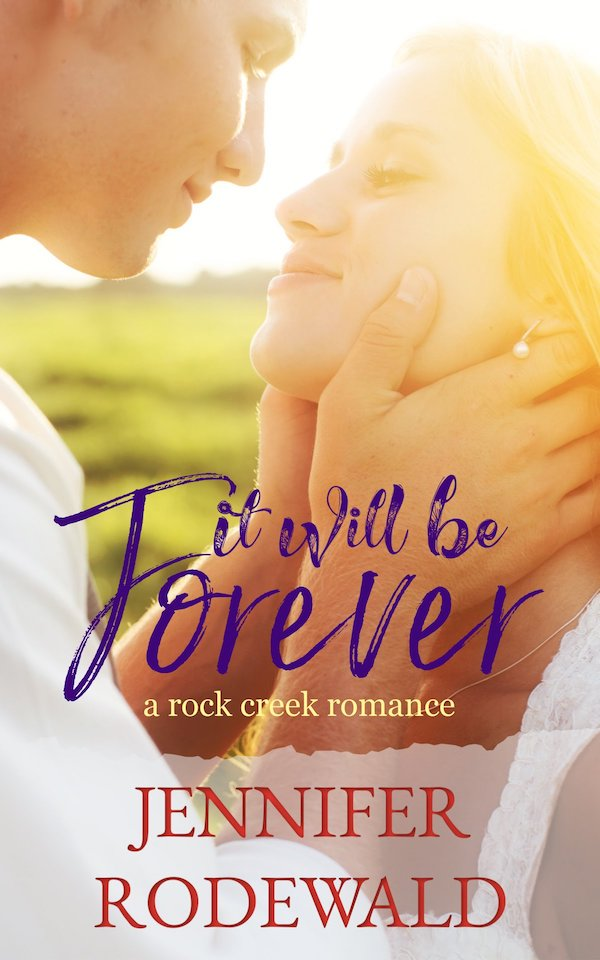 It Will Be Forever<br>by Jennifer Rodewald