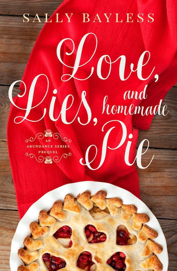 Love, Lies, and Homemade Pies<br>by Sally Bayless