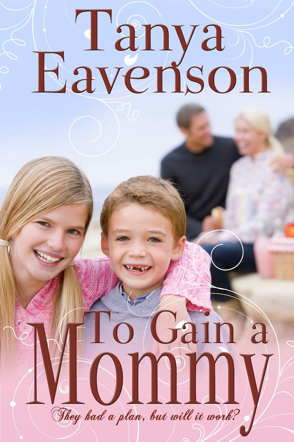 To Gain a Mommy<br>by Tanya Eavenson