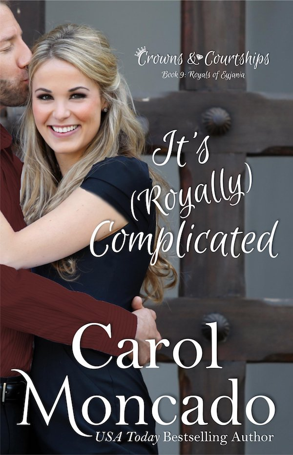 It's (Royally) Complicated<br>by Carol Moncado