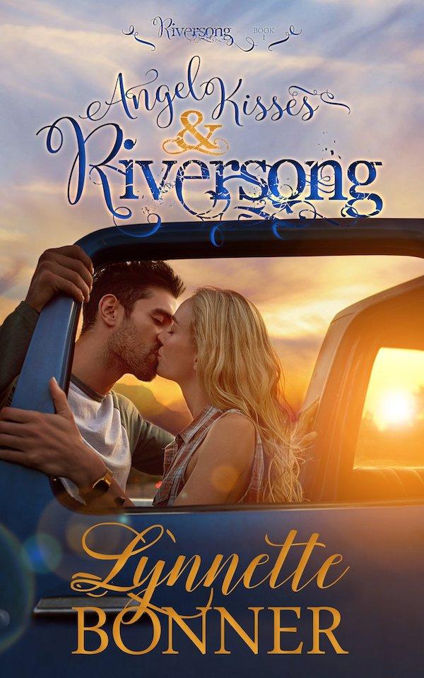 Angel Kisses & Riversong<br>by Lynnette Bonner