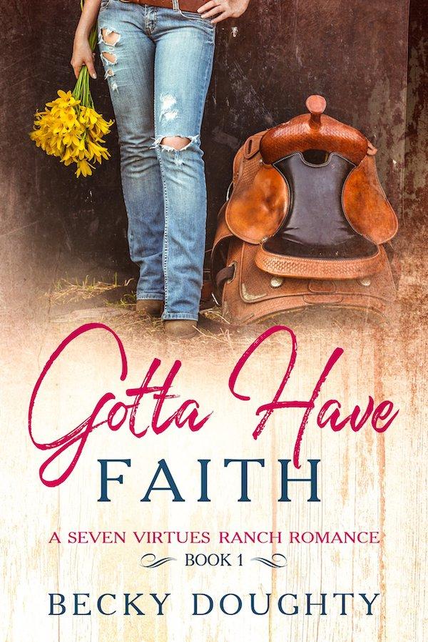 Gotta Have Faith<br>by Becky Doughty