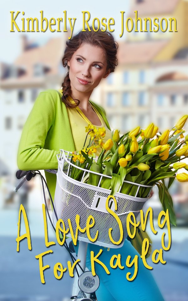 A Love Song for Kayla<br>by Kimberly Rose Johnson
