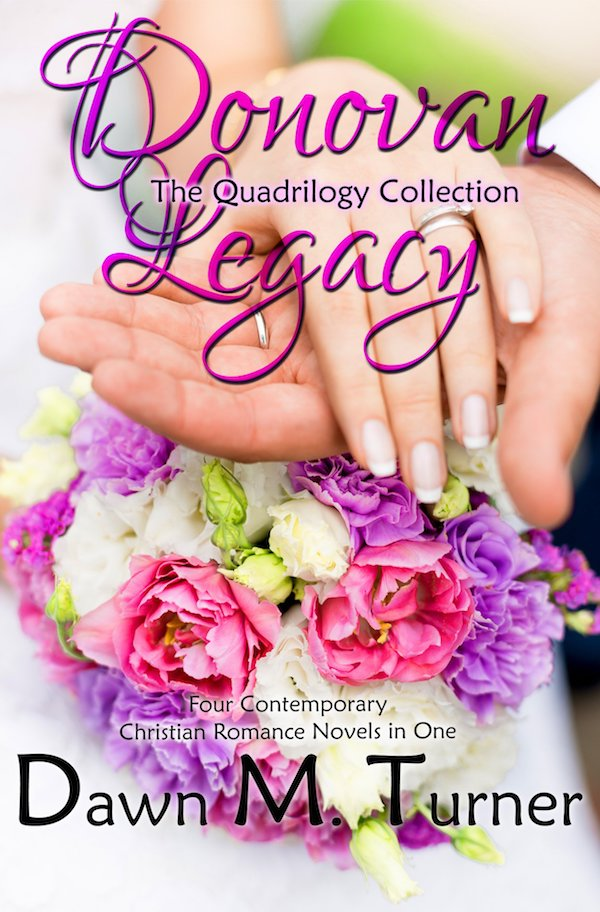 Donovan Legacy Quadrilogy <br>by Dawn M Turner
