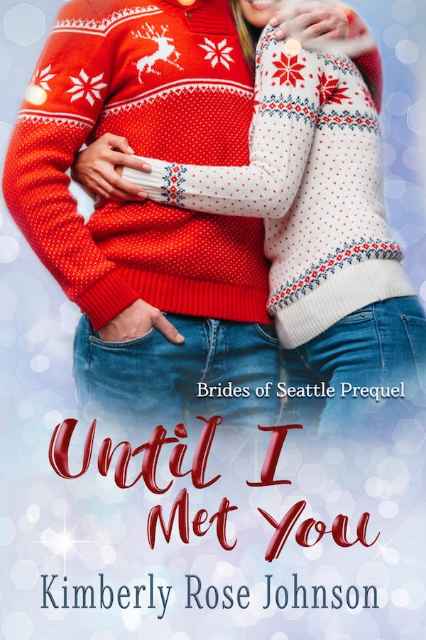 Until I Met You<br>by Kimberly Rose Johnson