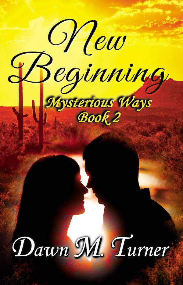New Beginning <br>by Dawn M Turner