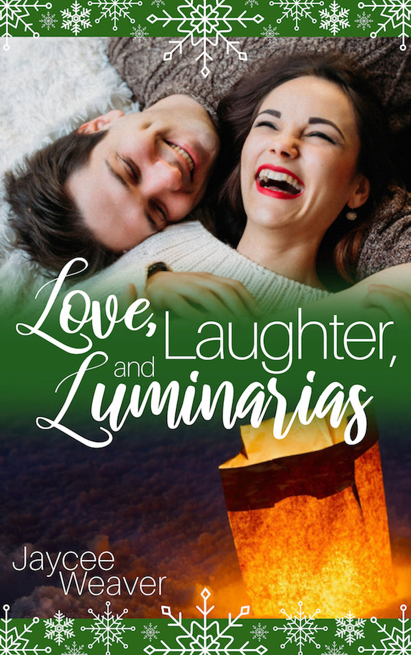 Love, Laughter, and Luminarias <br>by Jaycee Weaver