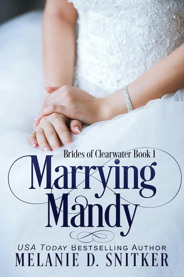 Marrying Mandy <br>by Melanie D. Snitker