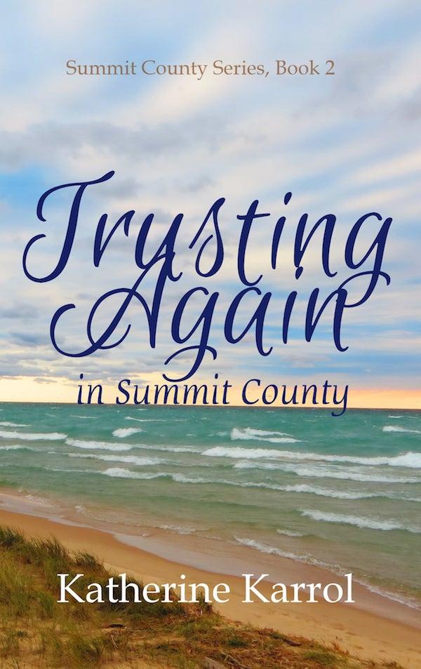 Trusting Again in Summit County <br>by Katherine Karrol