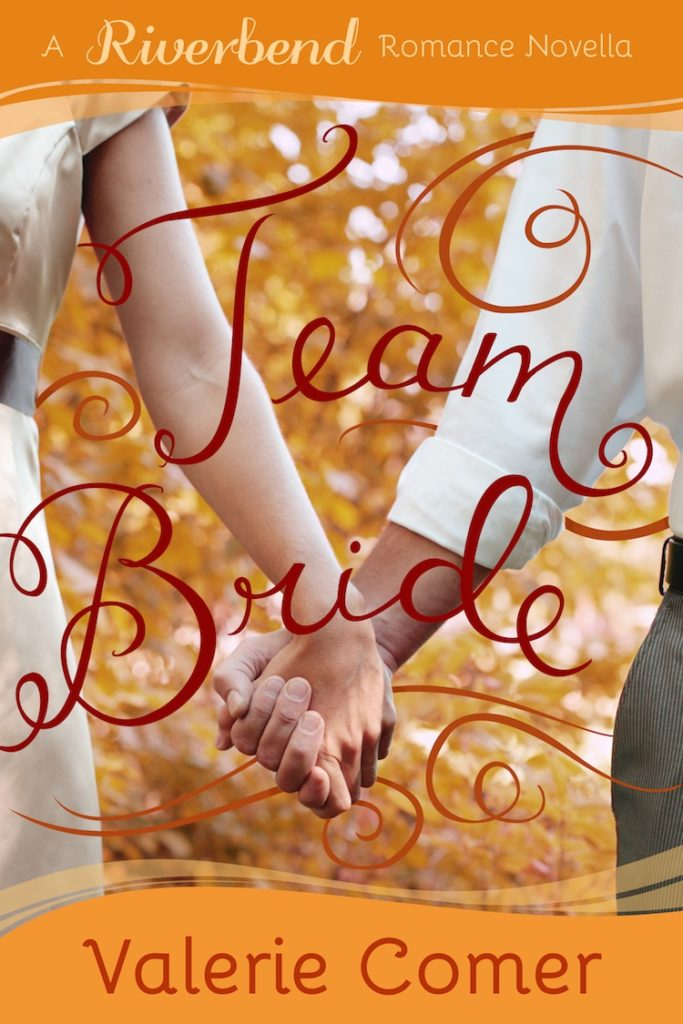 Team Bride<br>by Valerie Comer